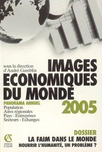 Images économiques du monde 2005 : panorama annuel : population, aires régionales, pays, entreprises, secteurs, échanges