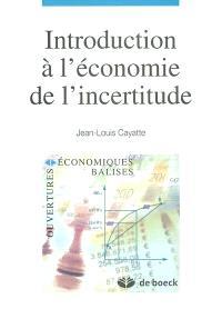 Introduction à l'économie de l'incertitude