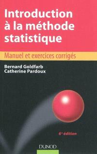 Introduction à la méthode statistique : manuel et exercices corrigés