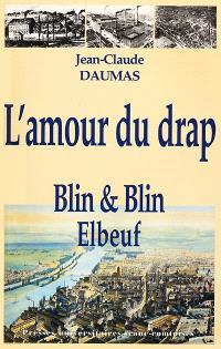 L'amour du drap : Blin et Blin, 1827-1975 : histoire d'une entreprise lainière familiale