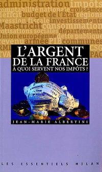 L'argent de la France : à quoi servent nos impôts ?