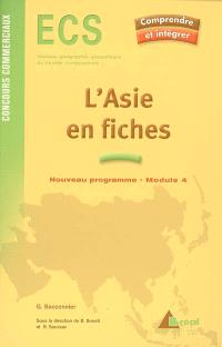 L'Asie en fiches, ECS, concours commerciaux, histoire, géographie, géopolitique du monde contemporain : nouveau programme, module 4