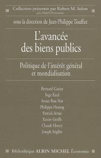 L'avancée des biens publics : politique de l'intérêt général et mondialisation : colloque du Centre Cournot pour la recherche en économie