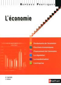 L'économie : fondements de l'économie, fonctions économiques, financement de l'économie, la régulation, la mondialisation, l'entreprise