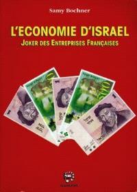 L'économie d'Israël : joker des entreprises françaises