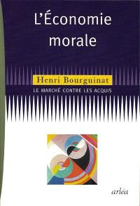 L'économie morale : le marché contre les acquis