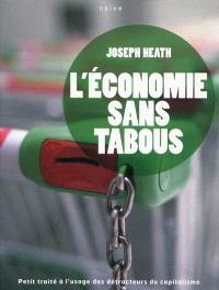 L'économie sans tabous : petit traité à l'usage des détracteurs du capitalisme