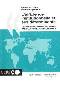 L'efficience institutionnelle et ses déterminants : le rôle des facteurs politiques dans la croissance économique