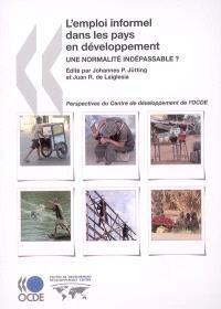 L'emploi informel dans les pays en développement : une normalité indépassable ?
