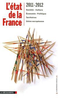 L'état de la France 2011-2012 : société, culture, économie, politique, territoires, Union européenne