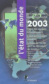 L'état du monde 2003 : annuaire économique et géopolitique mondial
