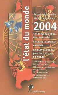L'état du monde 2004 : annuaire économique et géopolitique mondial