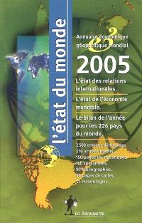 L'état du monde 2005 : annuaire économique et géopolitique mondial