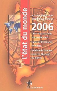 L'état du monde 2006 : annuaire économique géopolitique mondial