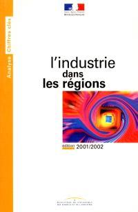 L'industrie dans les régions : édition 2001-2002