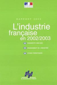 L'industrie française en 2002-2003 : diagnostic 2002-2003, financement de l'industrie, fiches thématiques