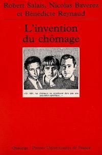 L'invention du chômage : histoire et transformations d'une catégorie en France des années 1890 aux années 1980