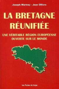 La Bretagne réunifiée : une véritable région européenne ouverte sur le monde