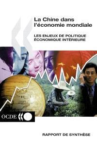 La Chine dans l'économie mondiale : les enjeux de politique économique intérieure : rapport de synthèse