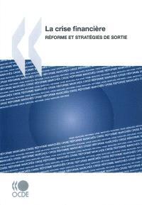 La crise financière : réformes et stratégies de sortie