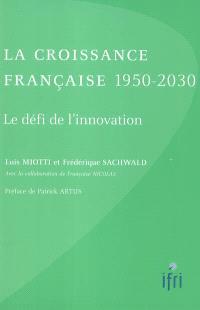 La croissance française 1950-2030 : le défi de l'innovation