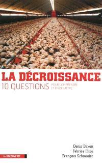 La décroissance : dix questions pour comprendre et en débattre