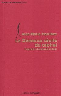 La démence sénile du capital : fragments d'économie critique