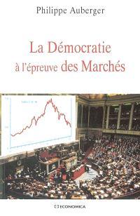 La démocratie à l'épreuve des marchés