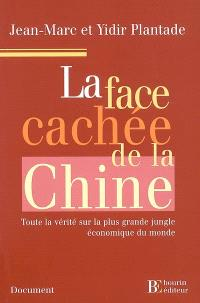 La face cachée de la Chine : toute la vérité sur la plus grande jungle économique du monde