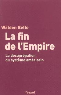 La fin de l'Empire : la désagrégation du système américain