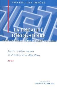 La fiscalité dérogatoire : pour un examen des dépenses fiscales : XXIe rapport au président de la République