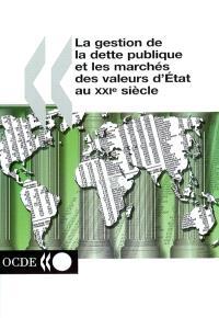 La gestion de la dette publique et les marchés des valeurs d'État au XXIe siècle