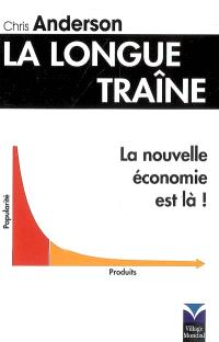 La longue traîne : la nouvelle économie est là !