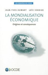 La mondialisation économique : origines et conséquences