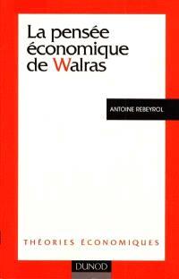 La pensée économique de Walras