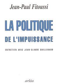 La politique de l'impuissance : entretien avec Jean-Claude Guillebaud