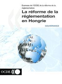 La réforme de la réglementation en Hongrie