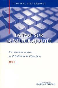 La taxe sur la valeur ajoutée : XIXe rapport au président de la République