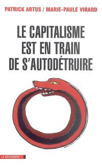 Le capitalisme est en train de s'autodétruire