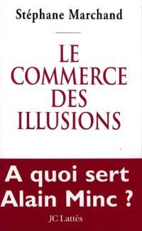Le commerce des illusions : enquête sur les réseaux de pouvoir en France