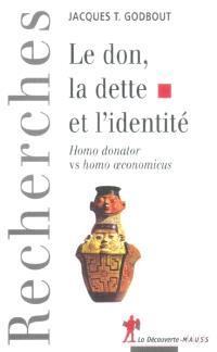 Le don, la dette et l'identité : homo donator vs. homo oeconomicus