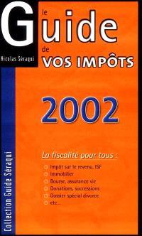 Le guide de vos impôts 2002
