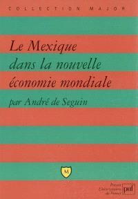 Le Mexique dans la nouvelle économie mondiale