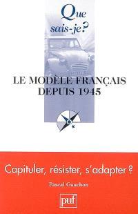 Le modèle français depuis 1945 : capituler, résister, s'adapter ?