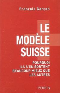 Le modèle suisse : pourquoi ils s'en sortent beaucoup mieux que les autres