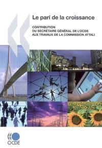 Le pari de la croissance : contribution du Secrétaire général de l'OCDE aux travaux de la commission Attali