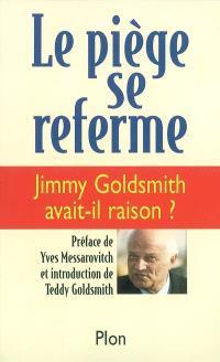 Le piège se referme : Jimmy Goldsmith avait-il raison ?