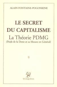Le secret du capitalisme : la théorie du PDMG (poids de la dette et sa mesure en général)