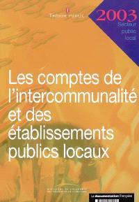 Les comptes de l'intercommunalité et des établissements publics locaux 2003