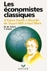 Les Economistes classiques : d'Adam Smith à Ricardo, de Stuart Mill à Karl Marx